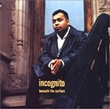 (JAZZ) Incognito「Beneath The Surface」